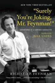 Surely Youre Joking, Mr. Feynman! by Richard P. Feynman